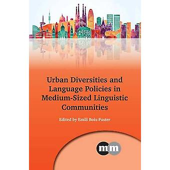 Urban Diversities and Language Policies in Medium-Sized Linguistic Co