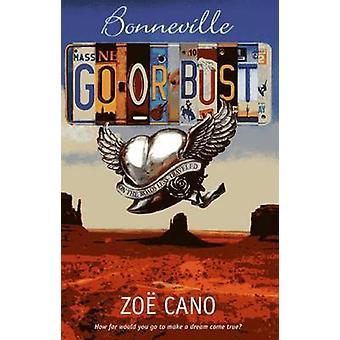 Bonneville Go or Bust - On the Roads Less Travelled by Zoe Cano - 9781