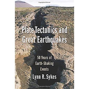 Plate tektonikk og store jordskjelv - 50 år med jord-risting selv