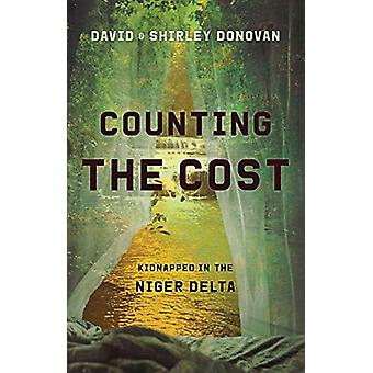 Counting the Cost - Kidnapped in the Niger Delta by David Donovan - 97