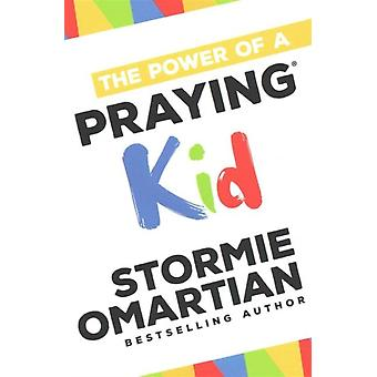 The Power of a Praying R Kid by Stormie Omartian