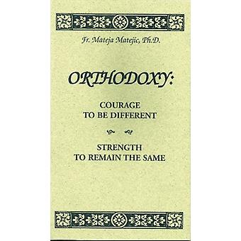 Orthodoxy - Courage To Be Different - Strength To Remain The Same by M
