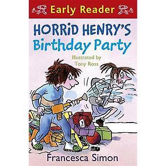 Horrid Henry Early Reader Horrid Henrys Birthday Party by Francesca Simon