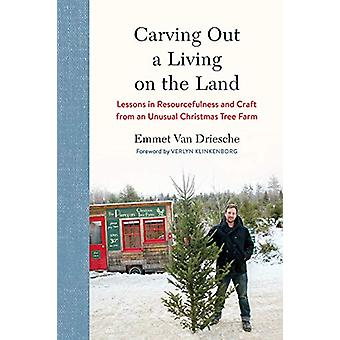 Carving Out a Living on the Land - Lessons in Resourcefulness and Craf