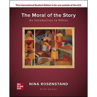 ISE The Moral of the Story An Introduction to Ethics by Rosenstand