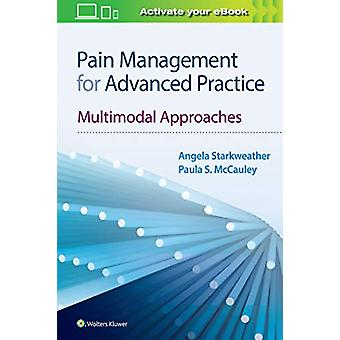 Pain Management for Advanced Practice - Multimodal Approaches by Angel