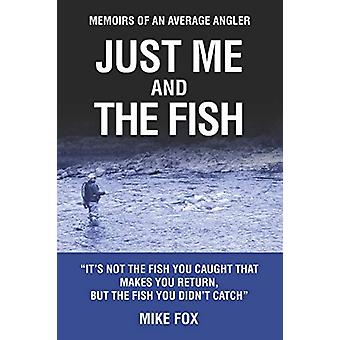 Just Me and the Fish by Mike Fox - 9781861519191 Book