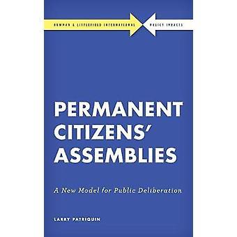 Permanent Citizens' Assemblies - A New Model for Public Deliberation b