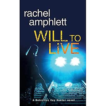 Will to Live: A Detective Kay Hunter Crime Thriller (Detective Kay Hunter)