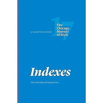 Indexes - A Chapter from The Chicago Manual of Style Seventeenth Edition
