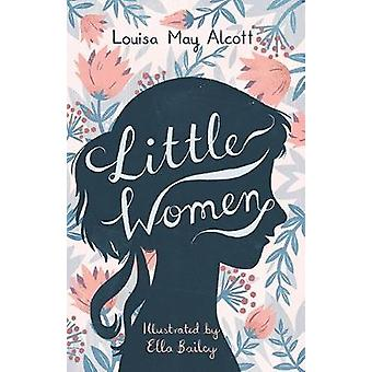 Little Women Illustrated by Ella Bailey Alma Junior Classics