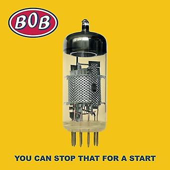 Bob - You Can Stop That For A Start [Vinyl] USA import
