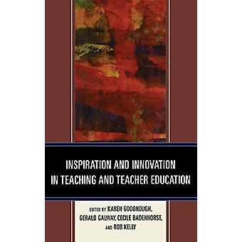 Inspiration and Innovation in Teaching and Teacher Education by Karen