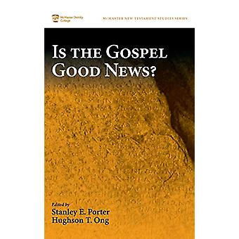 Is the Gospel Good News? by Stanley E Porter - 9781532611346 Book