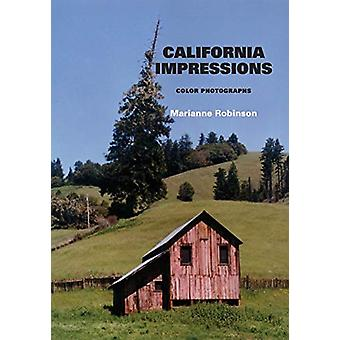 California Impressions - Color Photographs by Marianne Robinson - 9781