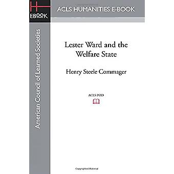 Lester Ward and the Welfare State by Henry Steele Commager - 97816282