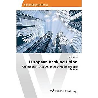 European Banking Union by Feiner Lukas - 9783639858716 Book