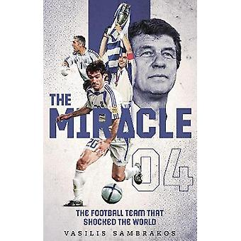 The Miracle The Football Team That Shocked the World