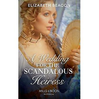 A Wedding For The Scandalous Heiress Historical
