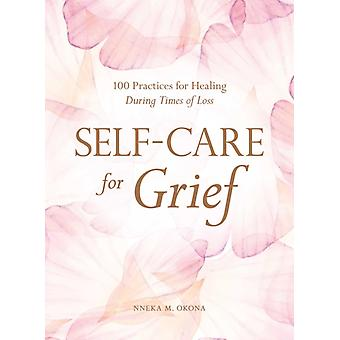 SelfCare for Grief by Nneka M. Okona
