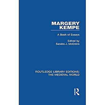 Margery Kempe: A Book of Essays (Routledge Library Editions: The Medieval World)