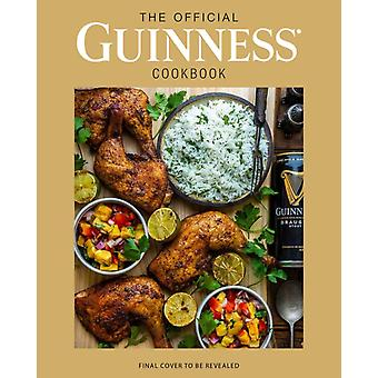 The Official Guinness Cookbook  Over 70 Recipes for Cooking and Baking from Irelands Famous Brewery by Caroline Hennessy