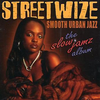 Streetwize - Slow Jamz álbum [CD] EUA importar