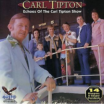 Carl Tipton - Echoes of the Carl Tipton Show [CD] USA import