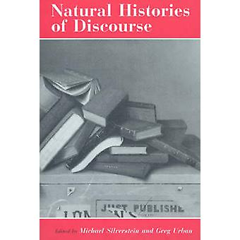 Natural Histories of Discourse von Michael Silverstein - 9780226757704