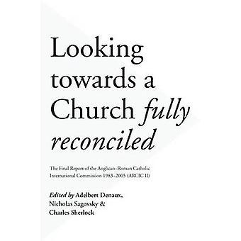 Mit Blick auf eine Kirche voll versöhnt - The Final Report of die eine