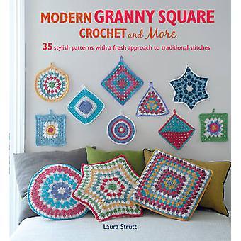 Crochet moderne Granny Square et plus - 35 motifs élégants avec un Fre