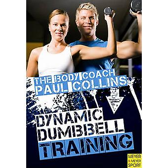 The Body Coach Paul Collins - Dynamic Dumbbell Training by Paul Collin