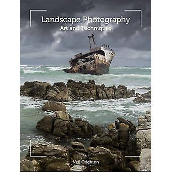 Landskapsfotografering - konsten och tekniker av Neil Crighton - 97818479