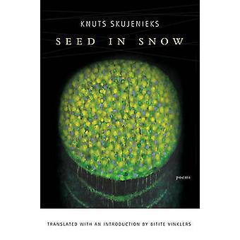 Seed in Snow by Knuts Skujenieks - Bitite Vinklers - 9781942683223 Bo