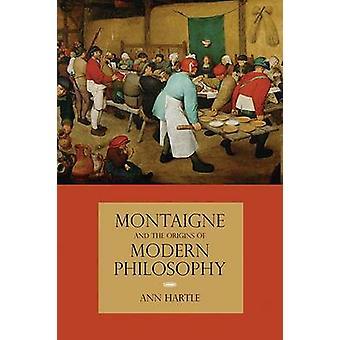 Montaigne e as origens da filosofia moderna por Ann Hartle - 978081