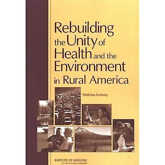 Ricostruire l'unità della salute e dell'ambiente in America rurale: Workshop Summary