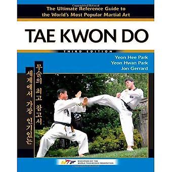 Tae Kwon Do: Den ultimata referensguiden till världens mest populära kampsport