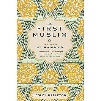 Le premier musulman: L'histoire de Mahomet