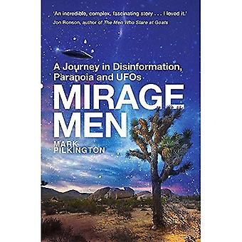 Mirage mannen: A Journey into desinformatie, Paranoia en UFO's: de rare waarheid achter UFO's
