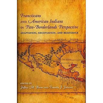 Franciscains et les Indiens d'Amérique dans une Perspective Pan-Borderlands: Adaptation, de négociation et de résistance
