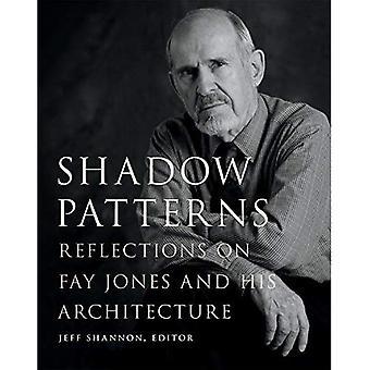 Schaduw patronen: Reflections on Fay Jones en zijn architectuur (Fay Jones collaboratieve serie)
