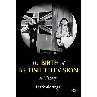 Die Geburt der britischen Fernsehgeschichte A von Aldridge & M.