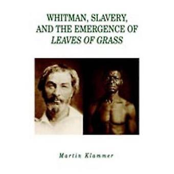 Whitman l'esclavage et l'émergence des feuilles d'herbe par Klammer & Martin