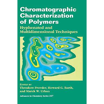 Chromatographic Characterization of Polymers Hyphenated and Multidimensional Techniques by American Chemical Society