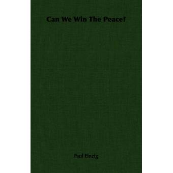 Can We Win The Peace by Einzig & Paul