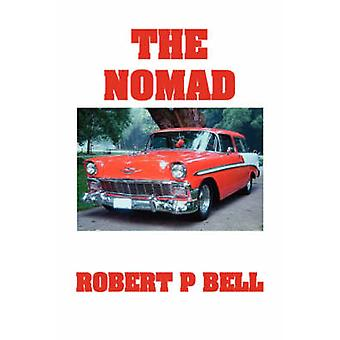 The Nomad by Bell & Robert P.