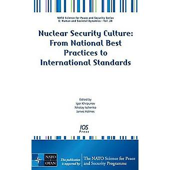 Nuclear Security Culture From National Best Practices to International Standards by Khripunov & Igor