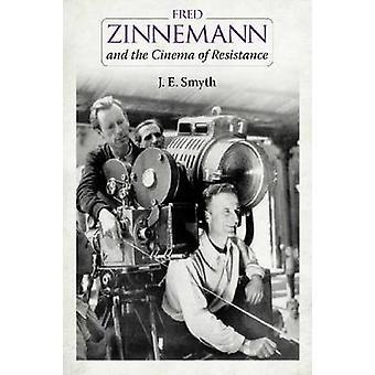 Fred Zinnemann en de Cinema van weerstand door Smyth & J. E.