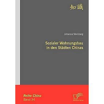 Sozialer Wohnungsbau in den Stdten chines par Steinberg & Johanna