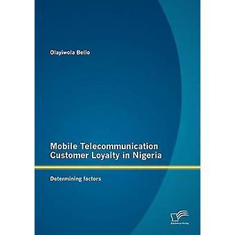 Mobile Telecommunication fidélisation de la clientèle dans les facteurs déterminant du Nigéria par Bello & geant